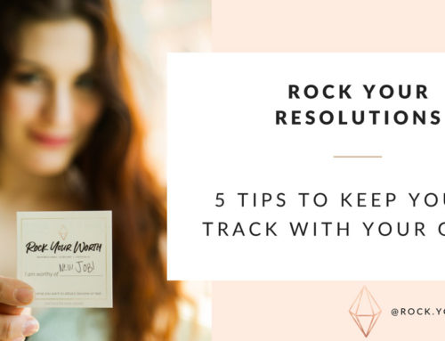 Rock Your Resolutions – 5 Tips to Keep You on Track and Achieve Your Goals