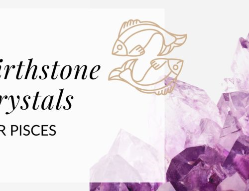Birthstone Crystals for the Pisces Zodiac Sign